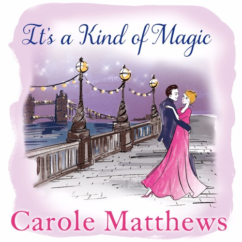 Its A Kind Of Magic By Carole Matthews Read By Antonia Beamish