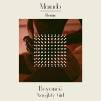 Beyonce - Naughty Girl (Mozado Remix)