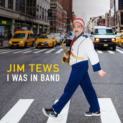 I Was in Band - Jim Tews
