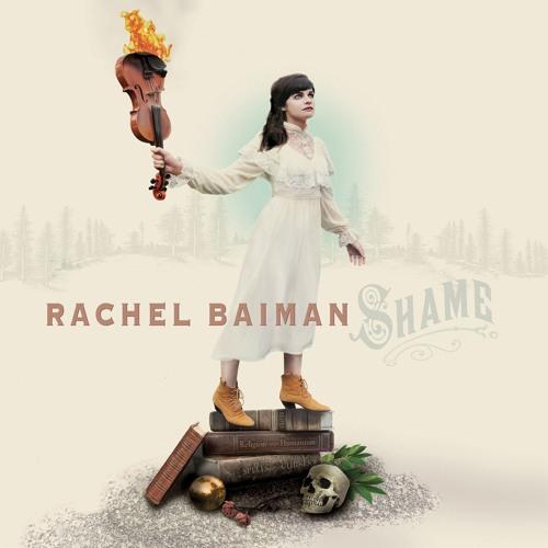 "Rachel Baiman - ""Shame"""