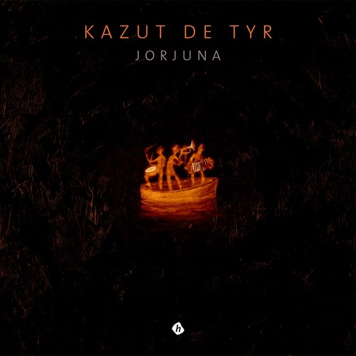 Kazut de TYR -- JORJUNA -- Extraits