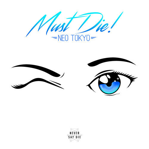 MUST DIE! - Neo Tokyo EP