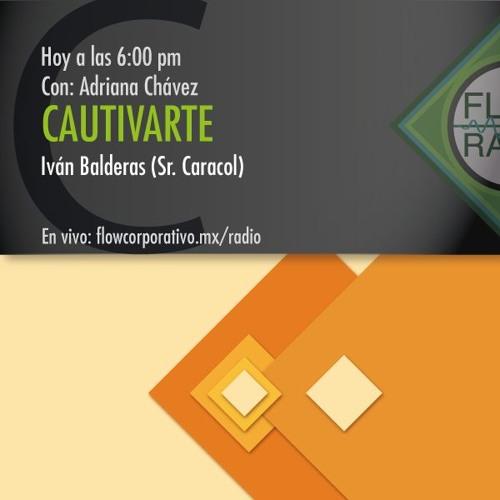 CautivArte 063 - Iván Balderas, Sr. Caracol