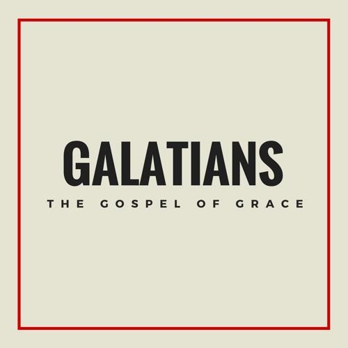 The Radical Gospel of Grace (Galatians 1:13-16)