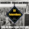 BOXINLION - Black and White (feat. MJ Ultra) [BASS BOOSTED] (Free Download)