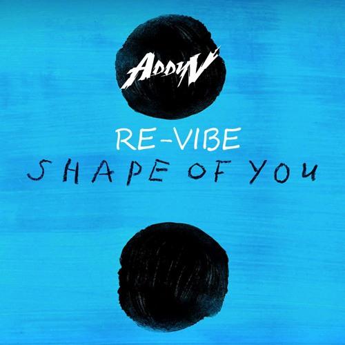 Ed Sheeran - Shape Of You(ADDyV Re - Vibe)