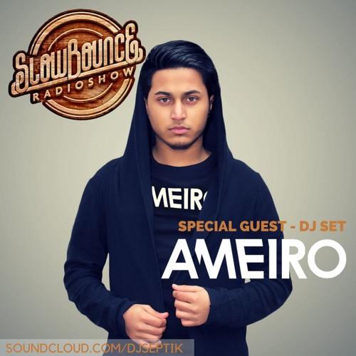 SlowBounce Radio #260 with Dj Septik & Guest: Ameiro - Future Dancehall, Tropical Bass