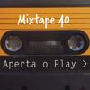 Mixtape 40