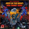 Snails & Pegboard Nerds - Deep In The Night (Dion Timmer Remix)