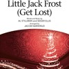 Little Jack Frost Get Lost (2part/SSA/SATB/SAB, piano, combo) Shawnee Press/Hal Leonard