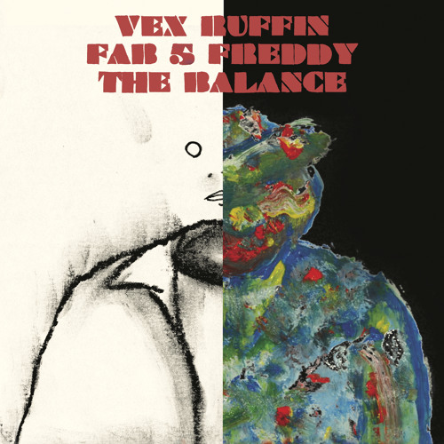 Vex Ruffin remix by Peaking Lights - The Balance feat. Fab 5 Freddy