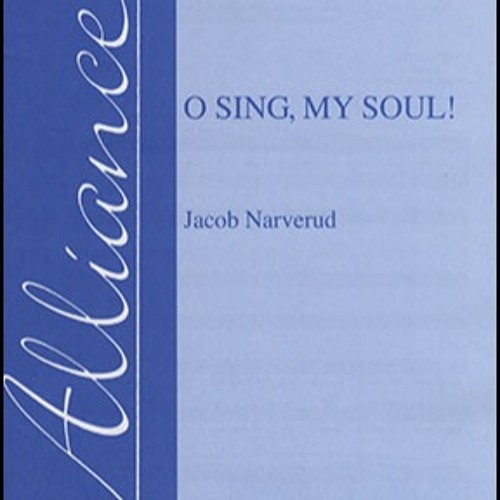 O Sing, My Soul! (SATB, organ/piano and opt. brass) Alliance Music