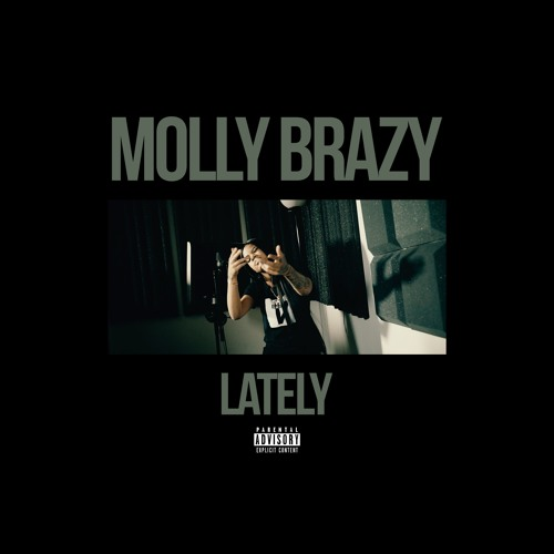 Molly Brazy - Lately