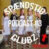 Spændstig clubz bøje podcast #3