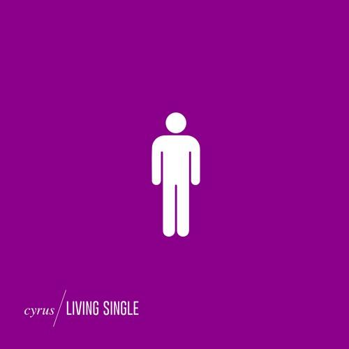 Cyrus - Living Single