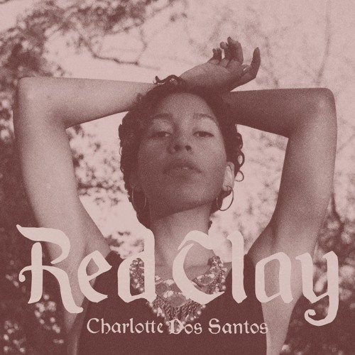 """Charlotte Dos Santos """"Red Clay"""""""