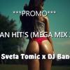 BALKAN HIT'S (MEGA MIX 2017) DJ Sveta Tomic X DJ Bane S.
