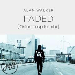 Alan Walker - Faded (Osias Trap Remix) [FREE DOWNLOAD]