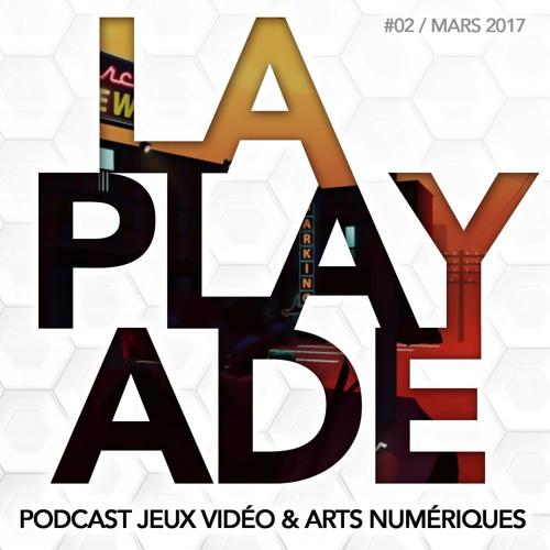 La Playade #02 (Mars 2017) avec FibreTigre