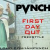 Pvnch- First Day Out ( Tee Grizzley Freestyle )