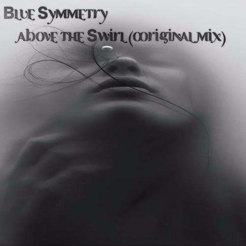 Blue Symmetry - Above The Swirl (Original Mix) [Teaser]