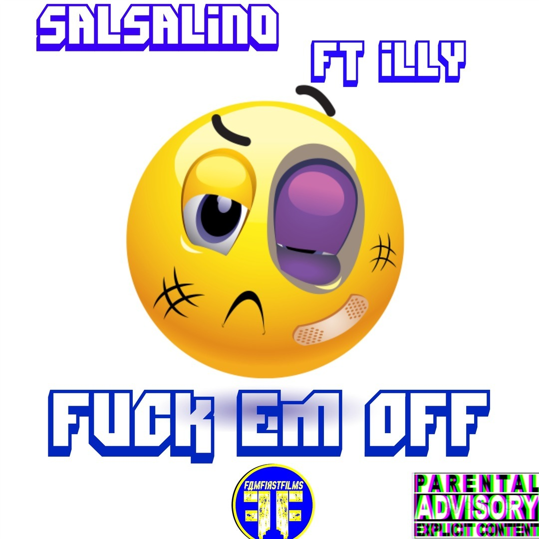 Salsalino ft. Illy - Fuck Em Off (Prod. BsilOnDaTrak) [Thizzler.com Exclusive]