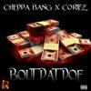 Chedda Bang Ft Cortez -Bout That Doe