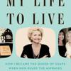 My Life to Live by Agnes Nixon, read by Judith Ivey, Carol Burnett