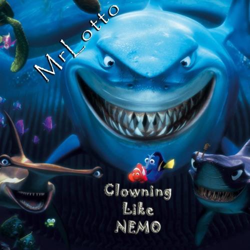 Clownin Like NEMO- MrLotto (Mp3 Free Download)