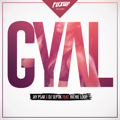 Jay Psar & Dj Septik ft Richie Loop - Gyal (Original Mix)