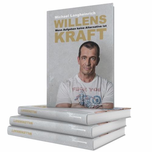 Willenskraft. Das Buch. Die Entstehung.