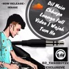 ▶Dil Mein Chupa Loonga - Waja Tum Ho [NOW RELEASE]_ DJYASHBOYZz ExClUsive [Click On Buy=Free Downl.]