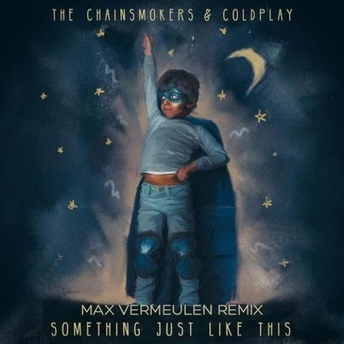 Baixar The Chainsmokers & Coldplay - Something Just Like This (Max Vermeulen Remix)