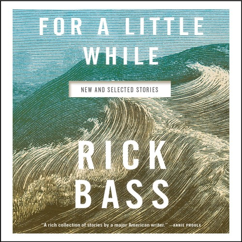 FOR A LITTLE WHILE (The Hermit's Story) Written and Read by Rick Bass - Audiobook Excerpt