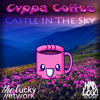 CVPPA COFFEE - Castle In The Sky (Mad Loud Network & The Lucky Network Premier)