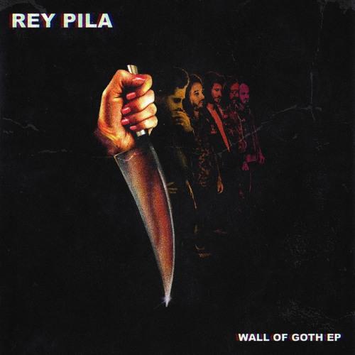 Rey Pila - Wall of Goth EP