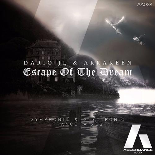 02. Dario JL & Arrakeen - Escape Of The Dream (Electronic Trance Mix) [AscendanceAudio]