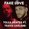 Tolga Mentes ft. Travis Garland - Fake Love (Drake Cover)