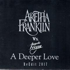 Aretha Franklin - A Deeper Love (Angelo Frezza ReEdit 2017)