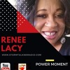 """Power Moment  w/ Renee Lacy - Power Moment w/ Renee Lacy -""""PUT A VISION IN YOUR MIND AND  BE ABOUT IT"""""""