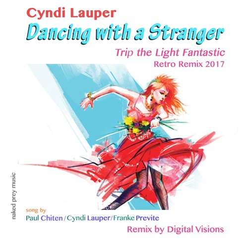 Cyndi Lauper - Dancing With A Stranger (Digital Visions Re-Edit)