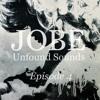 JOBE :: Unfound Sounds [Episode 4] mp3