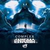 COMPLEX - WHAT R U - DOMINATOR REMIX (ENIGMA EP)