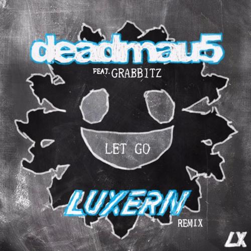 deadmau5-feat-grabbitz-let-go-luxern-remix
