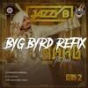 Jazzy B - Naag The 3rd (BYG BYRD ReFix) @bygbyrdpro