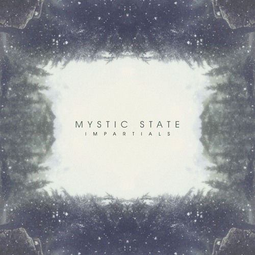 Mystic State - Impartials [Free Download]