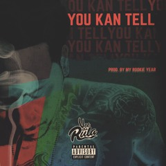 You Kan Tell (Prod By My Rookie Year)