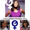 Celebrating International Women's Day With Lady Patterson and Nancy J. Lewis