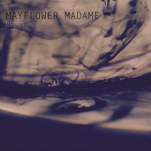 Mayflower Madame - Drown