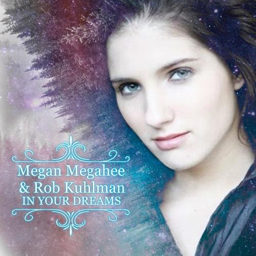 In Your Dreams - Megan Megahee & Rob Kuhlman
